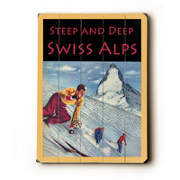Personalized Steep And Deep Swiss Alps Wood Sign