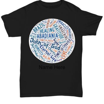 John of God Abadiania Unisex T-Shirt, Personalized Name