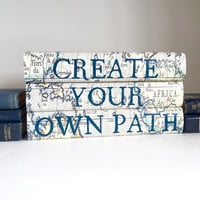 Create Your Own Path, Inspirational Quote, Sense of Adventure, Create Your Own Path Books, Quote Books, Vintage Map Books, Book Lover Gift