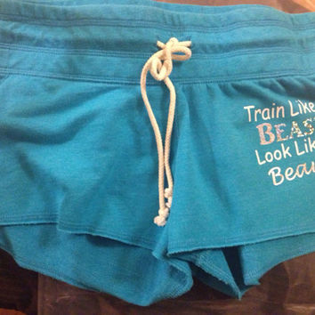 "Booty Shorts ""train like a beast look like a lady"""