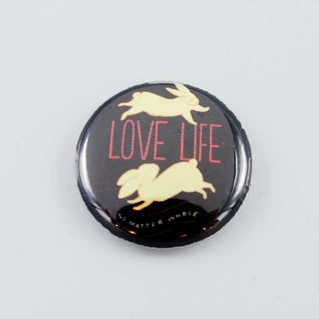 Love Life No Matter Whose Bunny Button- The Herbivore Clothing Co.