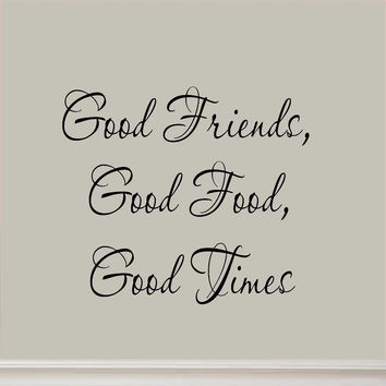 Good Friends Good Food Good Times Decal Kitchen Decor Wall Sticker Saying Vin...