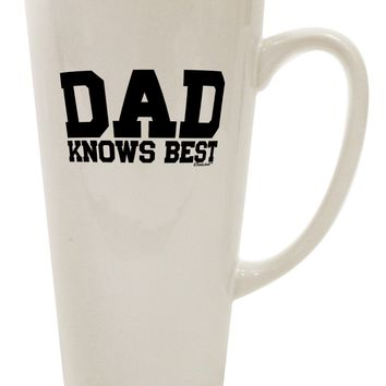 Dad Knows Best 16 Ounce Conical Latte Coffee Mug by TooLoud