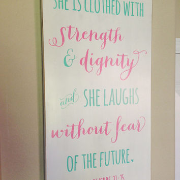 "Proverbs 31:25  - Distressed Wood Sign - ""Strength & Dignity"""