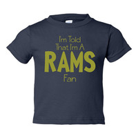 I'm Told l'm A RAMS Fan Youth Toddler Infant T Shirt for St Louis Rams Football Fans Fun Shirt for Kids Newborns