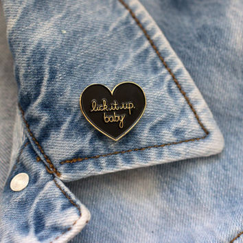 "Heathers ""Lick it up, baby"" Heart Enamel Pin"