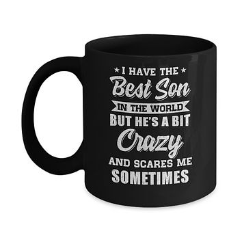 I Have The Best Son In The World Dad Fathers Day Mug