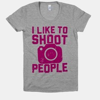I Like To Shoot People