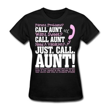 Parent Problems? Want Sweet? Need A Vacation? Call Aunt - T-shirt