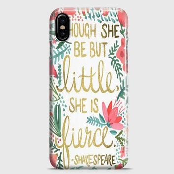 Though She Be But Little She Is Fierce iPhone X Case   casescraft
