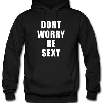 Don't Worry Be Sexy Hoodie