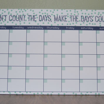 Don't Count the Days, Make the Days Count Calendar DeskPad