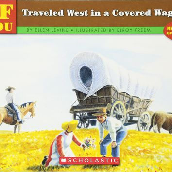 If You Traveled West in a Covered Wagon If You... Reissue