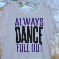 Always Dance Full Out Crop Top | Dance-Extras