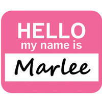 Marlee Hello My Name Is Mouse Pad