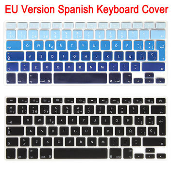 1pcs EU Enter ES Spain Spanish Keyboard Skin Cover For Macbook Air Pro Retina 13 15 Silicon Black Laptop Keypad Protector Film
