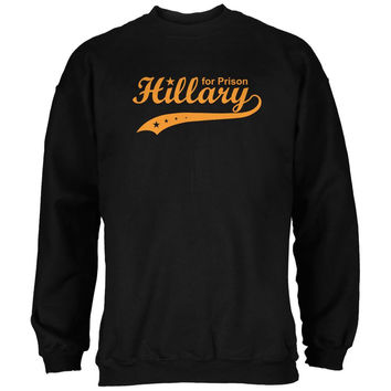 Election 2016 Hillary Clinton for Prison Black Adult Sweatshirt