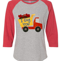 Boys Valentines Day Shirt - Valentine Shirt for Kids / Boys I Dig You Raglan Shirt / Kids Valentine Tshirt / Dump Truck Valentine Outfit Tee