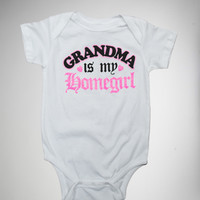 """Grandma is My Homegirl"" Infant Snapsuit"