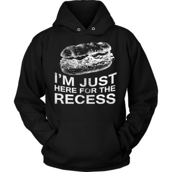 Funny I'm Just Here For Recess Back to Class School Hoodie