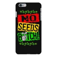 no seeds weed bitch cannabis iPhone 6 Plus/6s Plus Case