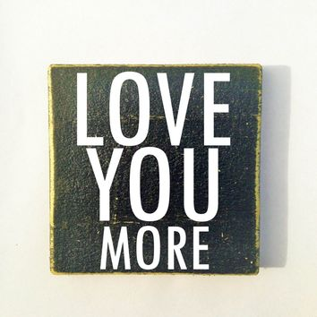 10x8 Love You More Wood Sign