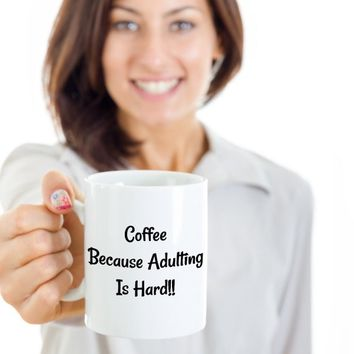 Funny Coffee Mug, Wife Gift, Husband Gift, Gift For Her, Gift For Him, Gift For Coworker, Boss Gift, Coffee Because Adulting Is Hard
