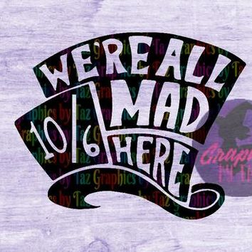 Were all mad hat SVG Cut file for Cricut and Silhouette cutting machines