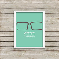 Nerd (out and proud) - Wall Art, Print 8 x 10 INSTANT Digital Download Printable