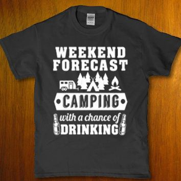 Weekend forecast camping with a chance of drinking adult unisex t-shirt