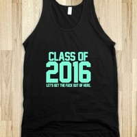 Class of 2016 let's GTFO Tiffany blue - Awesome fun #$!!*&