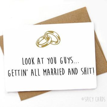 Getting Married And Shit Funny Happy Wedding Day Card Getting Married Card Engagement Card FREE SHIPPING