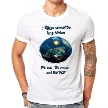 Three Things Cannot Be Long Hidden The Sun The Moon And The Truth White Flat Earth T-shirt