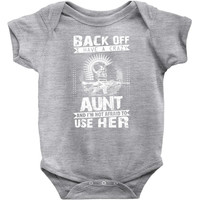 Back Of I Have A Crazy Aunt And I am not Afraid To Use Her Baby Onesuit