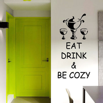 Phrase Eat Drink And Be Cozy Wineglass Two Glasses Kitchen Cafe Wall Decal Vinyl Sticker Wall Decor Home Interior Design Art Mural M1017
