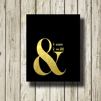 I can and i will Ampersand Black Gold Printable Instant Download Print Poster Wall Art G166b