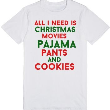 all i need is christmas movies pajama pants and cookies