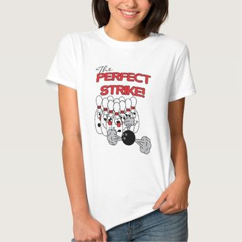 The Perfect Strike | Bowling Humor T-shirt