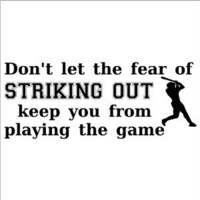 Amazon.com: Don't Let The Fear Of Striking Out Keep You From Playing The Game wall saying vinyl lettering art decal quote sticker home decal: Home & Kitchen