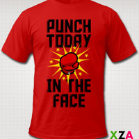 Punch Today in the Face - American Apparel Graphic T-shirt