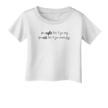 You Might Fail - Inspirational Words Infant T-Shirt