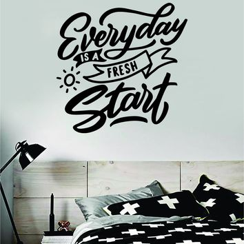 Everyday Is A Fresh Start Quote Wall Decal Sticker Bedroom Room Art Vinyl Inspirational Motivational Kids Teen Baby Nursery Playroom School Happy
