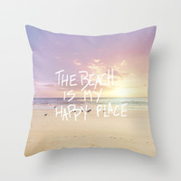 the beach is my happy place Throw Pillow by Sylvia Cook Photography