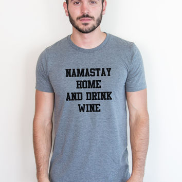 Namastay Home and Drink Wine Tee