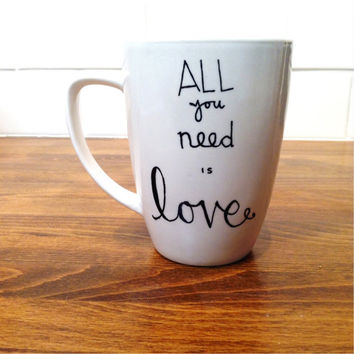 personalized quote lyric mug / coffee cup , personalized mug , coffee mug - the beatles , all you need is love