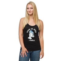 Star Wars R2-D2 This Is How I Roll Ladies' Tank