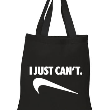 """I Just Can't"" 100% Cotton Tote Bag"