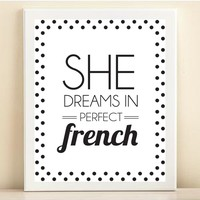 'She Dreams in Perfect French' print poster