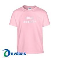 High Anxiety T Shirt Women And Men Size S To 3XL | High Anxiety T Shirt