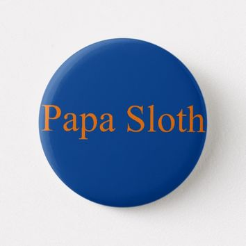 PAPA SLOTH BUTTON